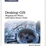 Desktop GIS–New from Pragmatic Bookshelf – Mapping The Planet With Open Source Tools