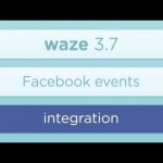 New release of Waze 3.7 gets friendly and tight with facebook!