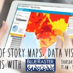 The Power of Story Maps, Data Visualization and Analysis with Blue Raster