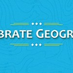 Celebrate Geography November 15th through the 21st, 2015