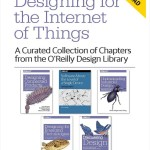 Free e-book from O'Reilly Media – Designing for the Internet of Things