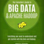Data Tip – IT Executive's Guide to Big Data and Hadoop