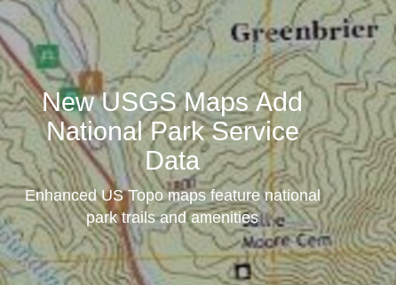 Enhanced US Topo maps feature national park trails and ...