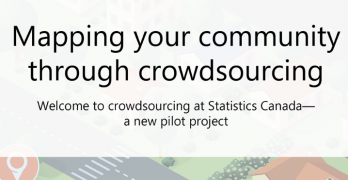 Stats Canada (StatsCan) Mapping your community through crowdsourcing
