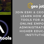 Esri Webinar – empower administrators at higher education institutions with Admin Tools