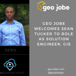 GEO Jobe Welcomes Sean Tucker to Role as Solution Engineer, GIS