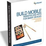 Build Mobile Websites and Apps for Smart Devices
