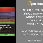 ArcGIS with Python Workshops and Training for GIS Developers Coming to Nashville, TN