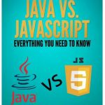 Java vs. JavaScript – Everything You Need to Know