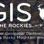 GIS in the Rockies – the Rocky Mountain West's premier geospatial information and technology conference
