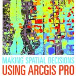 Esri Book Helps Students Put The Science of Where to Work to Make Spatial Decisions