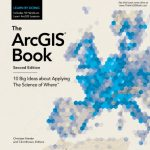 Put the Science of Where into Practice with The ArcGIS Book, Second Edition, from Esri