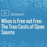 When is Free not Free: The True Costs of Open Source
