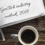 3 Geospatial Industry Thought Leaders Share a Look at 2017 & Geo Industry Outlook, Trends to Watch in 2018