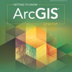 New Esri Textbook Teaches the Fundamentals of ArcGIS