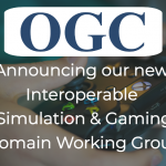 OGC announces the creation of a new Domain Working Group for Interoperable Simulation and Gaming