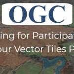 OGC Calls for Participation in Vector Tiles Pilot