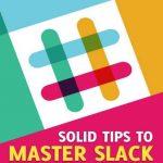 Tips to Master Slack
