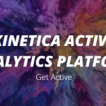 KINETICA LAUNCHES INDUSTRY-FIRST ACTIVE ANALYTICS PLATFORM