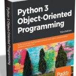 Python 3 Object-Oriented Programming – Uncover modern Python with this free guide
