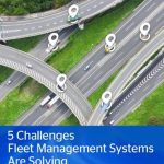 5 Challenges Fleet Management Systems Are Solving