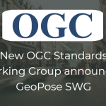 OGC announces the creation of new GeoPose Standards Working Group