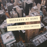 The GeoGeeks at Home Podcast #6 -The One with Bill Emison