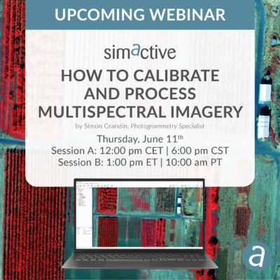 SimActive Webinar: How to Calibrate and Process Multispectral Imagery