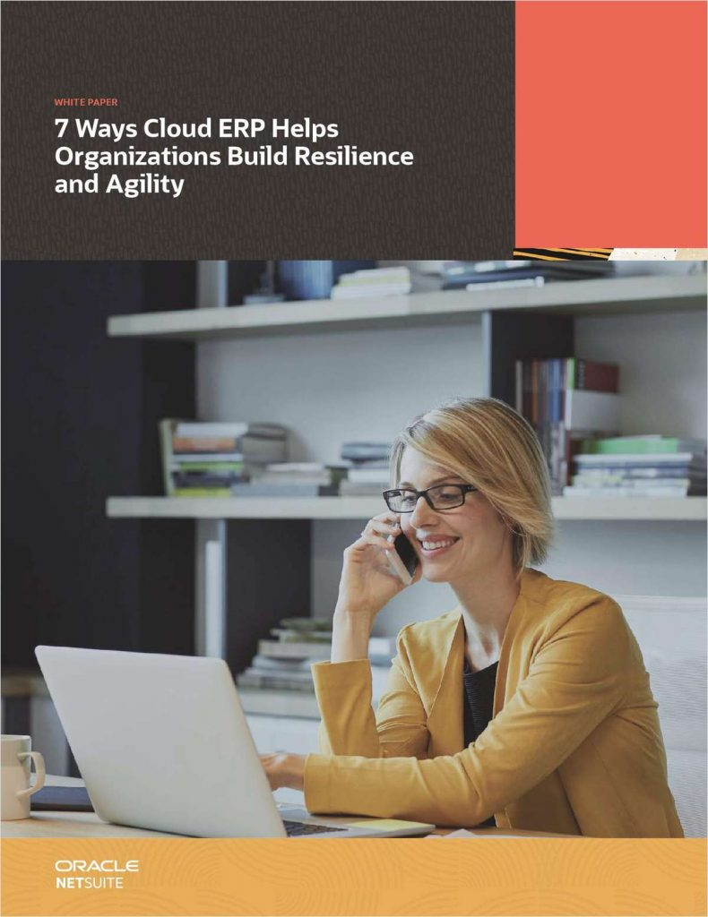 7 Ways Cloud ERP Helps Organizations Build Resilience and Agility