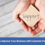 How to Improve Your Business with Customer Feedback