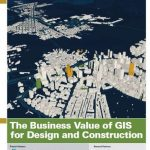 The Business Value of GIS for Design and Construction – SmartMarket Report